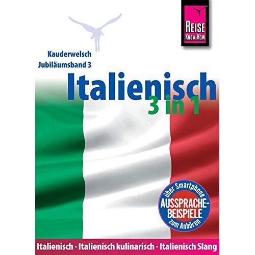 Michael Blümke - Reise Know-How Sprachführer Italienisch 3 in 1: Italienisch Wort für Wort, Italienisch kulinarisch, Italienisch Slang: Kauderwelsch-Jubiläumsband 3 - Preis vom 27.01.2020 06:03:55 h