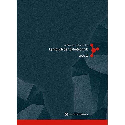 Arnold Hohmann - Lehrbuch der Zahntechnik Band 1-3: Lehrbuch der Zahntechnik: Band 3: Werkstofftechnik - Preis vom 13.04.2021 04:49:48 h