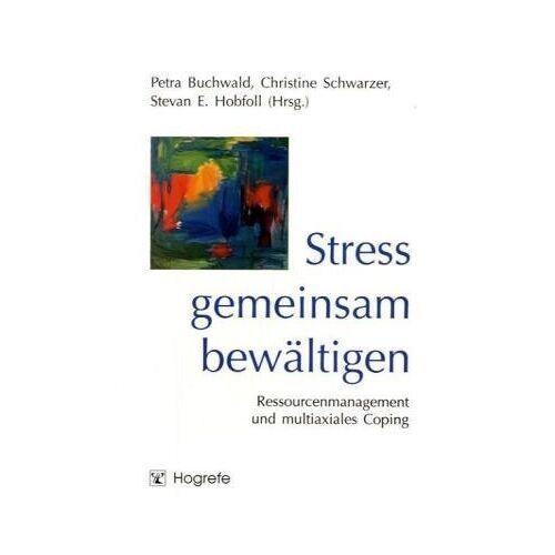 Petra Buchwald - Stress gemeinsam bewältigen: Ressourcenmanagement und multiaxiales Coping - Preis vom 12.04.2021 04:50:28 h