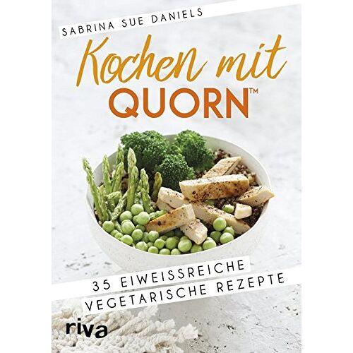Daniels, Sabrina Sue - Kochen mit Quorn™: 35 eiweißreiche vegetarische Rezepte - Preis vom 03.05.2021 04:57:00 h