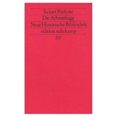 Eckart Pankoke - Die Arbeitsfrage - Preis vom 20.10.2020 04:55:35 h