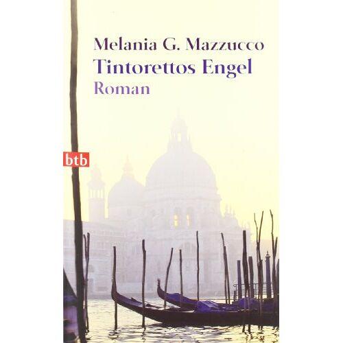 Mazzucco, Melania G. - Tintorettos Engel: Roman - Preis vom 21.10.2020 04:49:09 h