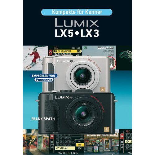 Frank Späth - Kompakte für Kenner Lumix LX 5/ LX 3 - Preis vom 23.01.2020 06:02:57 h