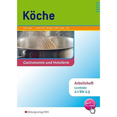 Birgit Langer - Köche / Lernfelder 1.1-3.4: Köche: Lernfelder 2.1 bis 2.5: Arbeitsheft - Preis vom 10.05.2021 04:48:42 h