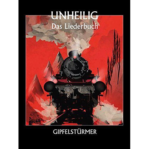 Unheilig - Unheilig: Gipfelstürmer - Das Liederbuch - Preis vom 20.10.2020 04:55:35 h