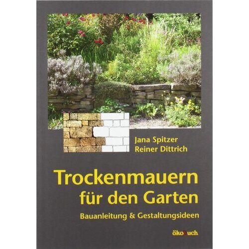 Jana Spitzer - Trockenmauern für den Garten: Bauanleitungen und Gestaltungsideen - Preis vom 20.10.2020 04:55:35 h