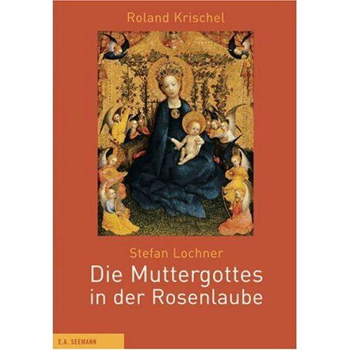 Roland Stefan Lochner – Die Muttergottes in der Rosenlaube - Preis vom 22.01.2020 06:01:29 h