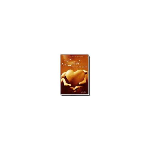 Henry Drummond - Die Liebe aber ist die größte - Preis vom 03.05.2021 04:57:00 h