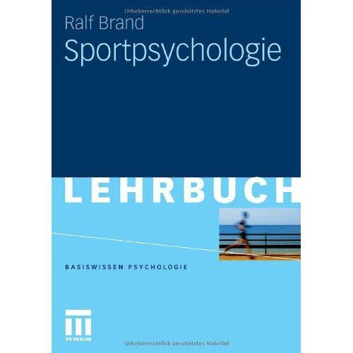 Ralf Brand - Sportpsychologie (Basiswissen Psychologie) - Preis vom 11.05.2021 04:49:30 h