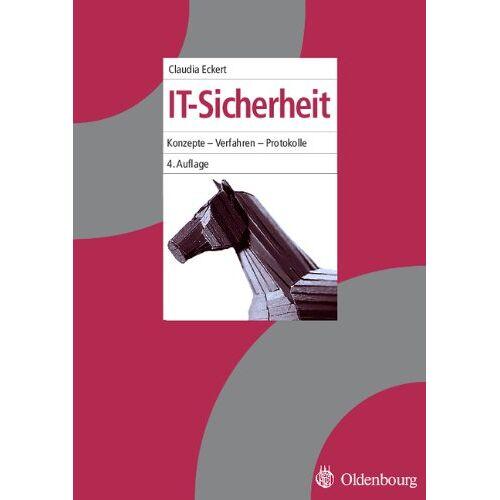 Claudia Eckert - IT-Sicherheit: Konzepte - Verfahren - Protokolle - Preis vom 10.05.2021 04:48:42 h