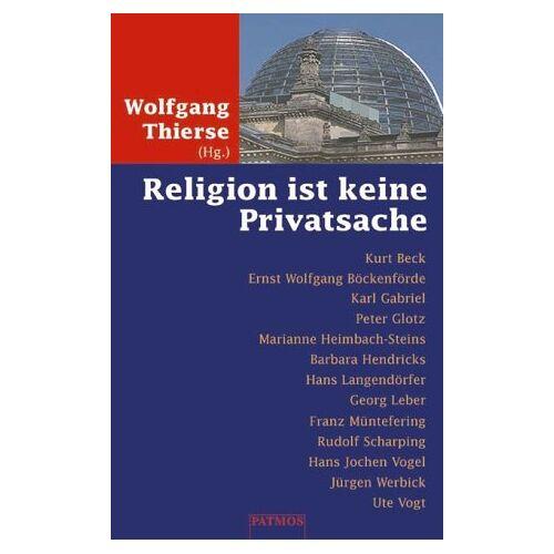Wolfgang Thierse - Religion ist keine Privatsache - Preis vom 03.09.2020 04:54:11 h