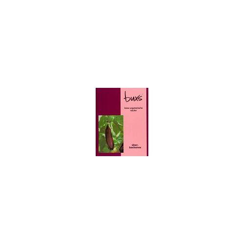 - Buxs feine vegetarische Küche, Überbackenes - Preis vom 20.10.2020 04:55:35 h