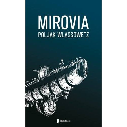 Poljak Wlassowetz - Poljak Wlassowetz: MIROVIA: Roman - Preis vom 05.09.2020 04:49:05 h