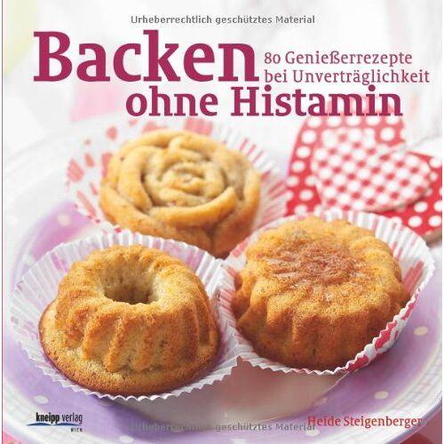 Heide Steigenberger - Backen ohne Histamin: 80 Genießerrezepte bei Unverträglichkeit - Preis vom 28.02.2021 06:03:40 h