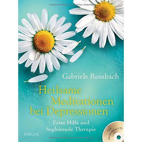 Gabriele Rossbach - Heilsame Meditationen bei Depressionen: Erste Hilfe und begleitende Therapie. Mit Meditations-CD - Preis vom 31.10.2020 05:52:16 h