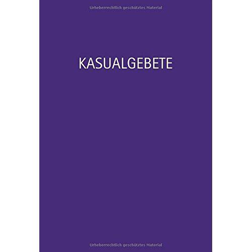 Eckhard Herrmann - Kasualgebete: Taufe, Konfirmation, Trauung, Bestattung und besondere Anlässe - Preis vom 31.03.2020 04:56:10 h