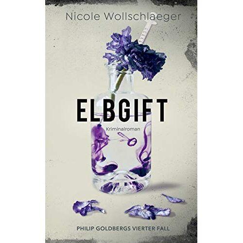 Nicole Wollschlaeger - ELBGIFT (ELB-Krimireihe) - Preis vom 13.11.2019 05:57:01 h