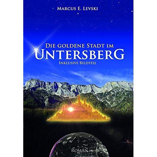 Levski, Marcus E. - Die Goldene Stadt im Untersberg - Preis vom 08.04.2020 04:59:40 h