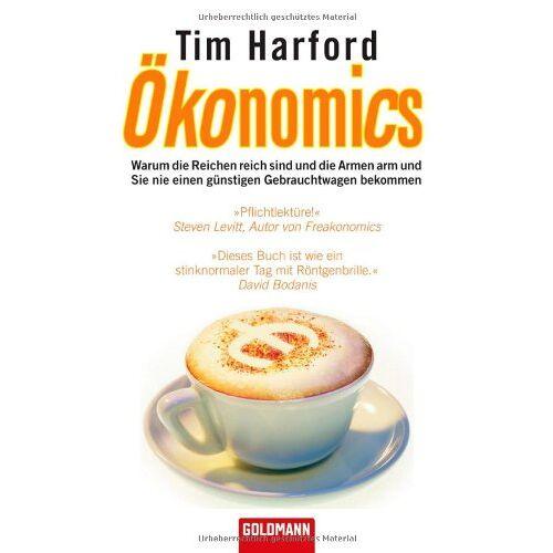 Tim Harford - Ökonomics: Warum die Reichen reich sind und die Armen arm und Sie nie einen günstigen Gebrauchtwagen bekommen - Preis vom 05.05.2021 04:54:13 h