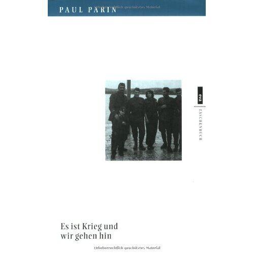 Paul Parin - Es ist Krieg und wir gehen hin. Bei den jugoslawischen Partisanen. EVA Taschenbücher, Bd. 235 - Preis vom 10.05.2021 04:48:42 h