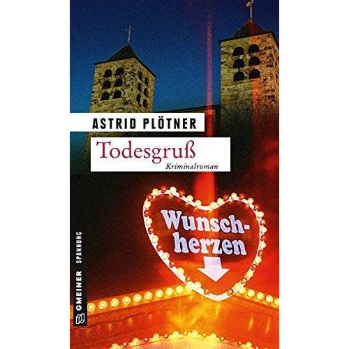 Astrid Plötner - Todesgruß: Kriminalroman (Kriminalromane im GMEINER-Verlag) - Preis vom 14.05.2021 04:51:20 h