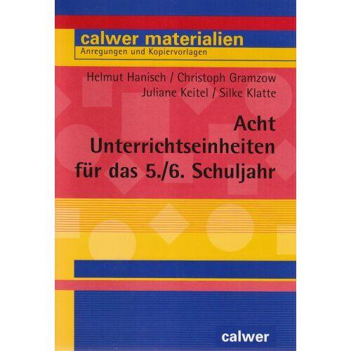 Helmut Hanisch - Acht Unterrichtseinheiten fÃ1/4r das 5./6. Schuljahr - Preis vom 06.05.2021 04:54:26 h