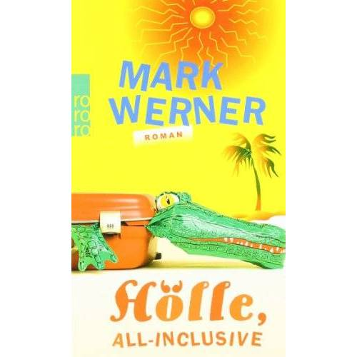 Mark Werner - Hölle, all inclusive - Preis vom 09.05.2021 04:52:39 h