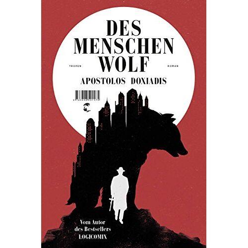 Apostolos Doxiadis - Des Menschen Wolf: Roman - Preis vom 21.10.2020 04:49:09 h