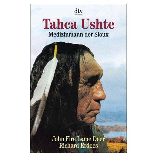 Lame Deer, John Fire - Tahca Ushte. Medizinmann der Sioux. - Preis vom 10.05.2021 04:48:42 h