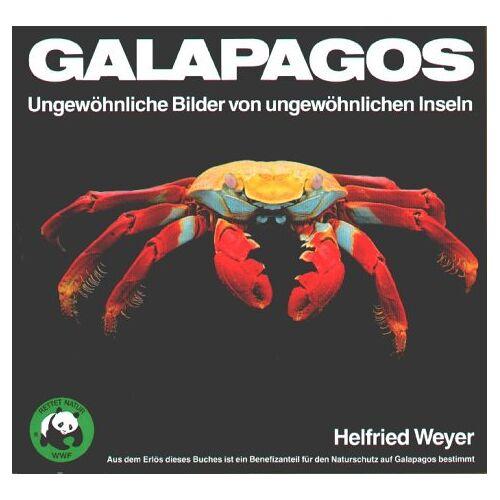 Helfried Weyer - Galapagos. Ungewöhnliche Bilder von ungewöhnlichen Inseln - Preis vom 20.10.2020 04:55:35 h