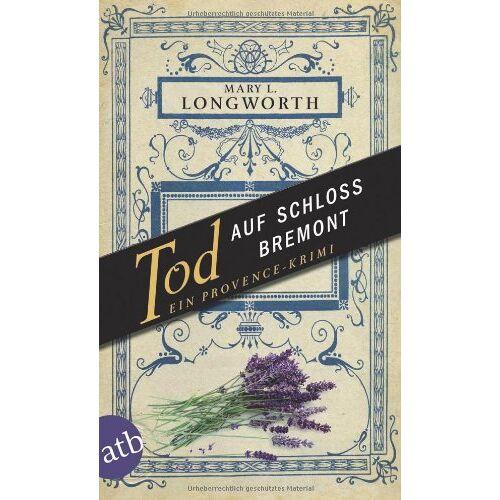Longworth, Mary L. - Tod auf Schloss Bremont: Ein Provence-Krimi - Preis vom 09.04.2021 04:50:04 h