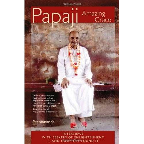 Premananda - Papaji - Amazing Grace: Interviews with Seekers for Enlightenment - Preis vom 18.04.2021 04:52:10 h