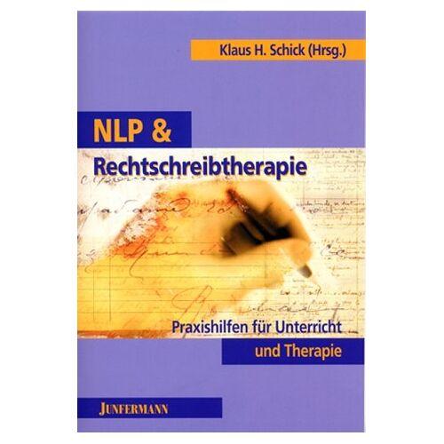 Schick, Klaus H. - NLP und Rechtschreibtherapie: Praxishilfen für Unterricht und Therapie. Lehse- unt Rächdschreip-Schwihrikkaitn adeh! - Preis vom 10.05.2021 04:48:42 h