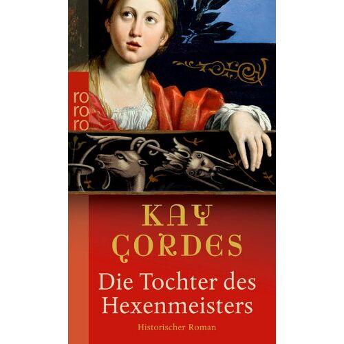 Kay Cordes - Die Tochter des Hexenmeisters - Preis vom 12.05.2021 04:50:50 h