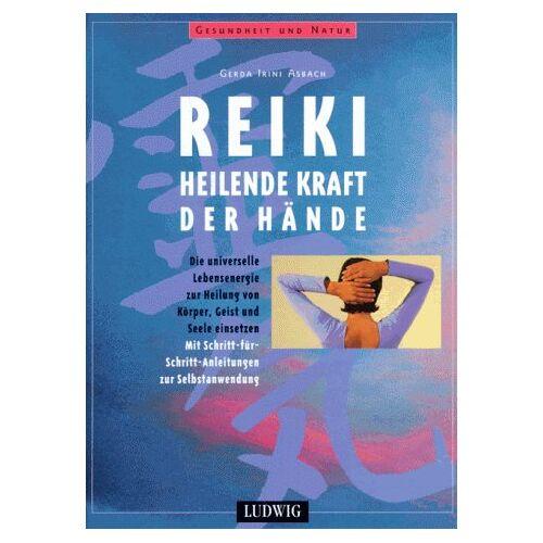 Asbach, Gerda I. - Reiki. Heilende Kraft der Hände - Preis vom 29.05.2020 05:02:42 h