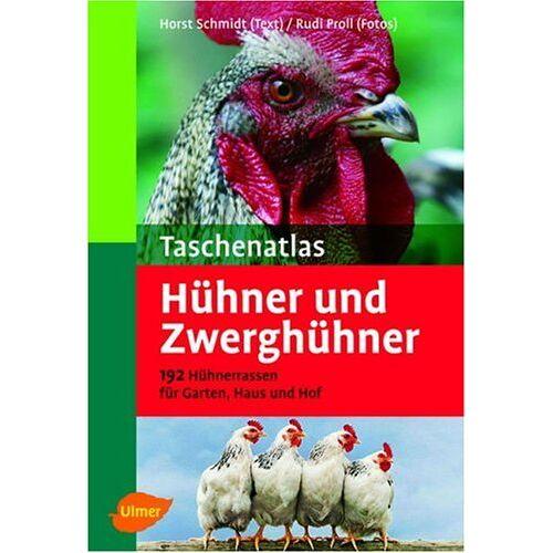 Horst Schmidt - Taschenatlas Hühner und Zwerghühner: 182 Hühnerrassen für Garten, Haus, Hof und Ausstellung - Preis vom 21.10.2020 04:49:09 h