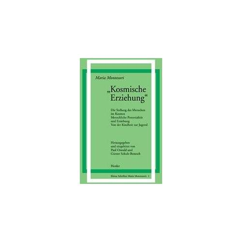 Maria Montessori - Kosmische Erziehung (Schriften Montessori) - Preis vom 03.05.2021 04:57:00 h