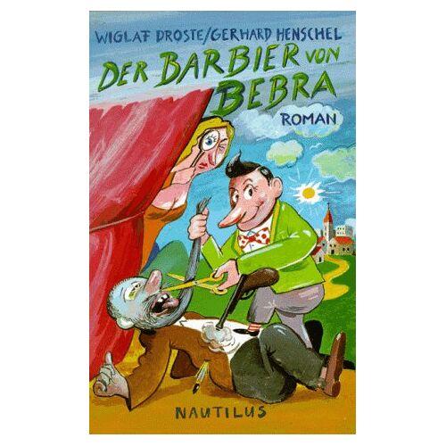 Wiglaf Droste - Der Barbier von Bebra - Preis vom 03.05.2021 04:57:00 h