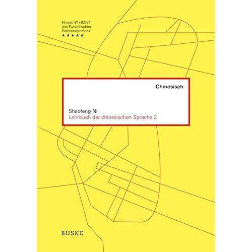 Shaofeng Ni - Lehrbuch der chinesischen Sprache 2: Hochchinesisch für Fortgeschrittene - Preis vom 05.05.2021 04:54:13 h