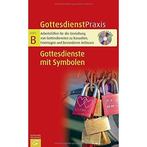 Christian Schwarz - Gottesdienste mit Symbolen: Mit CD-ROM (Gottesdienstpraxis Serie B) - Preis vom 15.05.2021 04:43:31 h