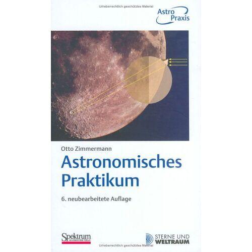 Otto Zimmermann - Astronomisches Praktikum - Preis vom 06.05.2021 04:54:26 h