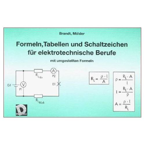Brandt Formeln, Tabellen und Schaltzeichen für elektrotechnische Berufe mit umgestellten Formeln - Preis vom 15.04.2021 04:51:42 h