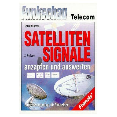 Christian Mass - Satellitensignale anzapfen und auswerten. Satellitenspionage für Einsteiger - Preis vom 20.01.2021 06:06:08 h