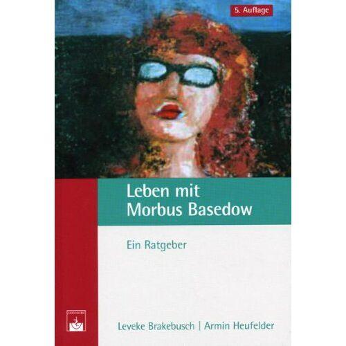 Leveke Brakebusch - Leben mit Morbus Basedow: Ein Ratgeber - Preis vom 16.01.2021 06:04:45 h
