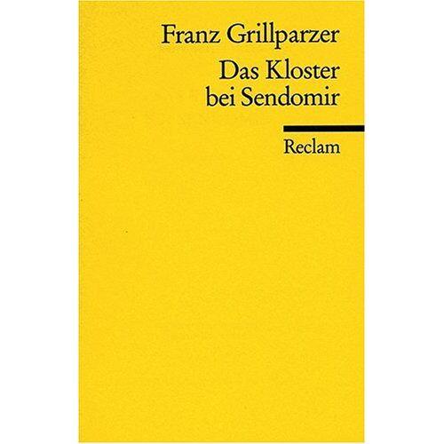Franz Grillparzer - Das Kloster bei Sendomir - Preis vom 05.09.2020 04:49:05 h