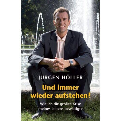 Jürgen Höller - Und immer wieder aufstehen - Preis vom 16.04.2021 04:54:32 h