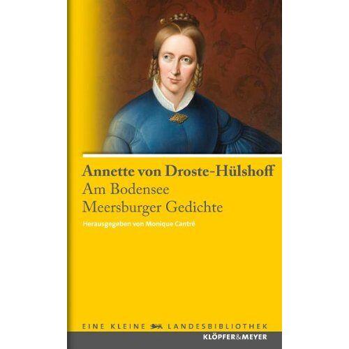 Droste-Hülshoff, Annette von - Annette von Droste-Hülshoff. Am Bodensee - Meersburger Gedichte (Eine kleine Landesbibliothek) - Preis vom 05.05.2021 04:54:13 h