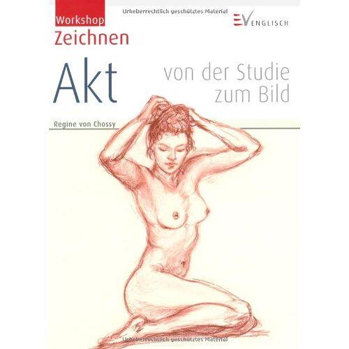 Regine von Chossy - Workshop Zeichnen - Akt: von der Studie zum Bild - Preis vom 23.01.2020 06:02:57 h