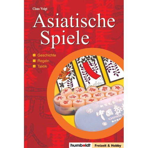 Claus Voigt - Asiatische Spiele: Geschichte, Regeln, Taktik - Preis vom 25.02.2021 06:08:03 h