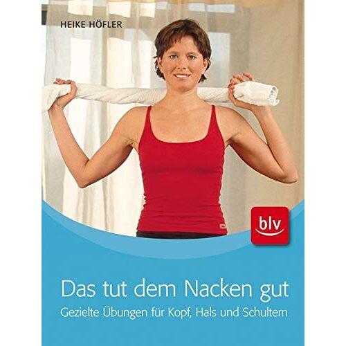 Heike Höfler - Das tut dem Nacken gut - Preis vom 04.09.2020 04:54:27 h